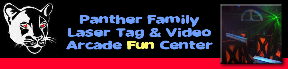 Panther Family Laser Tag and Video Arcade Fun Center